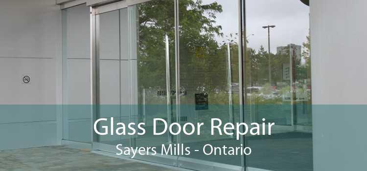 Glass Door Repair Sayers Mills - Ontario