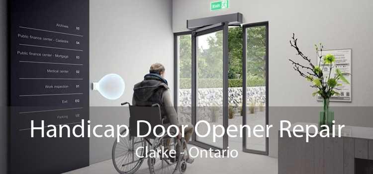 Handicap Door Opener Repair Clarke - Ontario