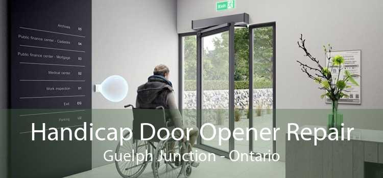 Handicap Door Opener Repair Guelph Junction - Ontario