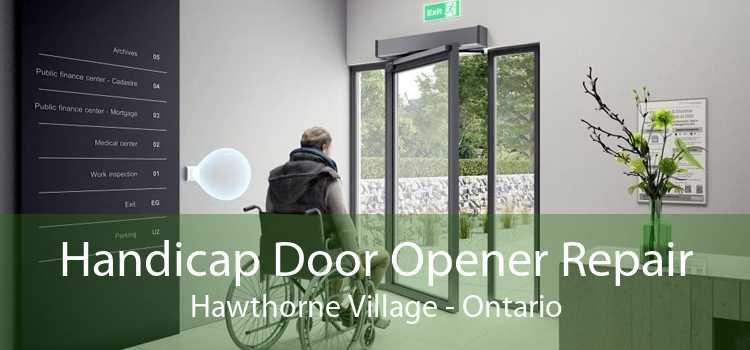 Handicap Door Opener Repair Hawthorne Village - Ontario