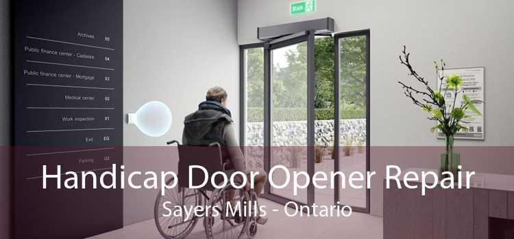 Handicap Door Opener Repair Sayers Mills - Ontario