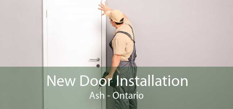 New Door Installation Ash - Ontario