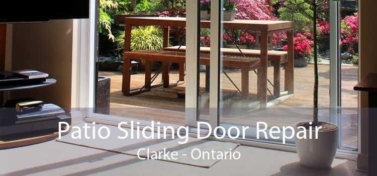 Patio Sliding Door Repair Clarke - Ontario