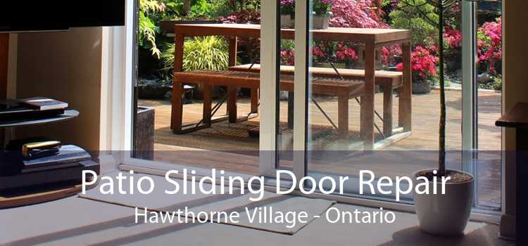 Patio Sliding Door Repair Hawthorne Village - Ontario