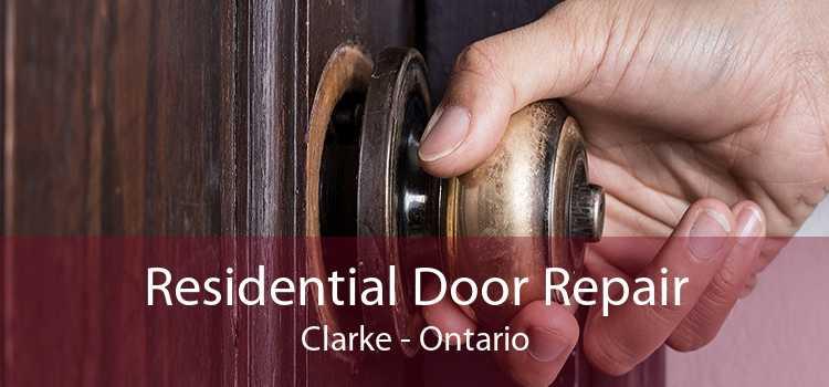 Residential Door Repair Clarke - Ontario