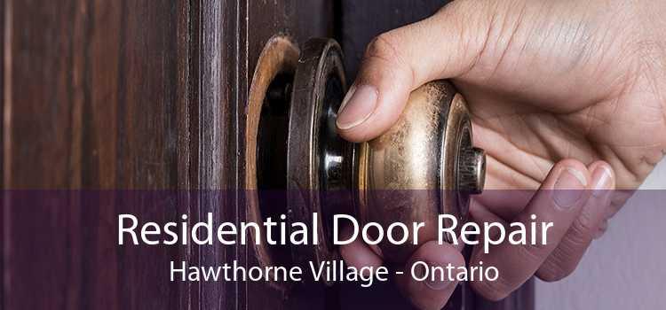 Residential Door Repair Hawthorne Village - Ontario
