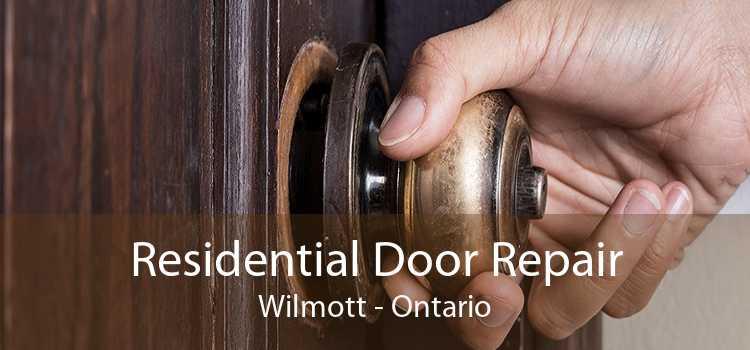 Residential Door Repair Wilmott - Ontario