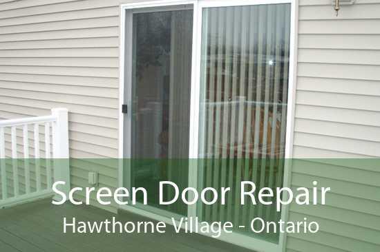 Screen Door Repair Hawthorne Village - Ontario