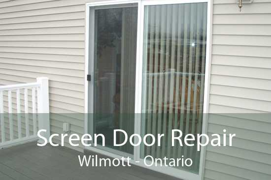 Screen Door Repair Wilmott - Ontario