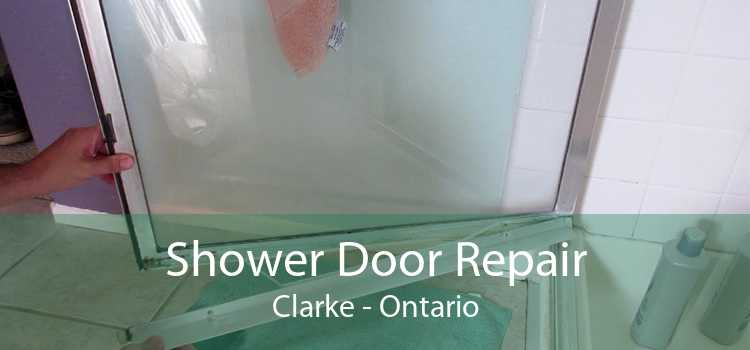 Shower Door Repair Clarke - Ontario