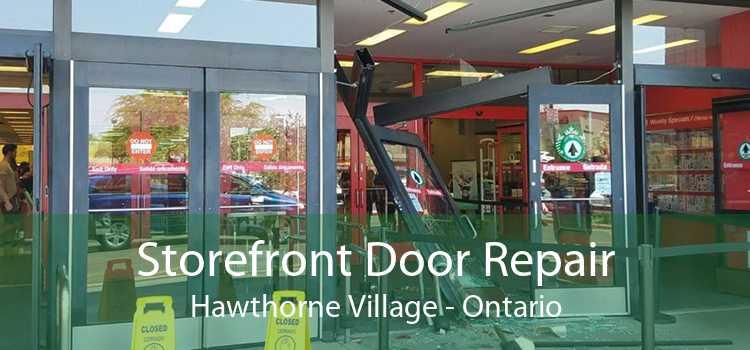 Storefront Door Repair Hawthorne Village - Ontario