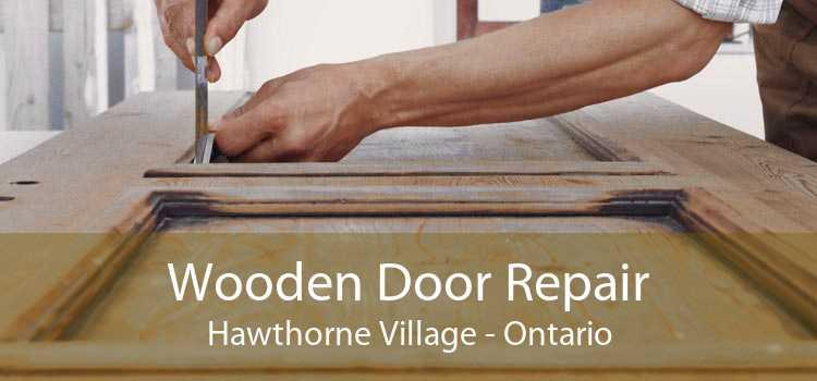 Wooden Door Repair Hawthorne Village - Ontario