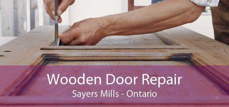 Wooden Door Repair Sayers Mills - Ontario